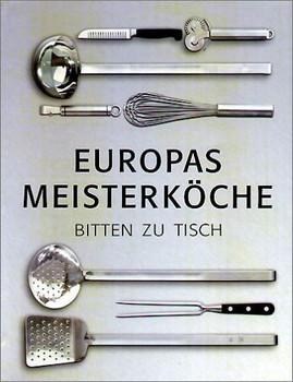 Europäische Meisterköche bitten zu Tisch
