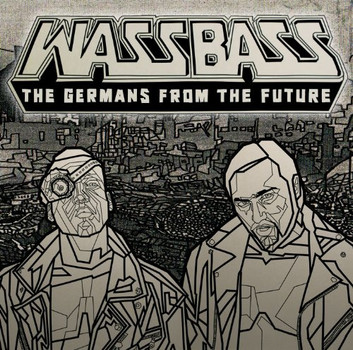 Wassbass - The Germans from the Future