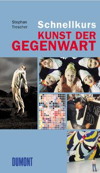 Schnellkurs Kunst der Gegenwart. - Stephan Trescher