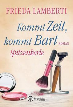 Spitzenkerle - Kommt Zeit, kommt Bart - Frieda Lamberti  [Taschenbuch]