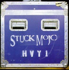 Stuck Mojo - Hvy 1