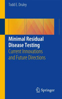 Minimal Residual Disease Testing. Current Innovations and Future Directions [Taschenbuch]