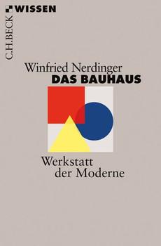 Das Bauhaus. Werkstatt der Moderne - Winfried Nerdinger  [Taschenbuch]