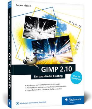 GIMP 2.10. Der praktische Einstieg - Robert Klaßen  [Taschenbuch]