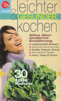 Meine familie & ich: Leichter & gesünder kochen - Alles über moderne Ernährung - 30 tolle Rezepte [Broschiert]