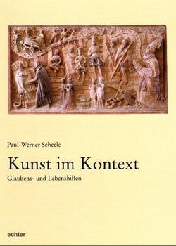 Kunst im Kontext. Glaubens- und Lebenshilfen - Paul W Scheele  [Gebundene Ausgabe]