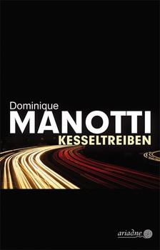 Kesseltreiben - Dominique Manotti  [Gebundene Ausgabe]