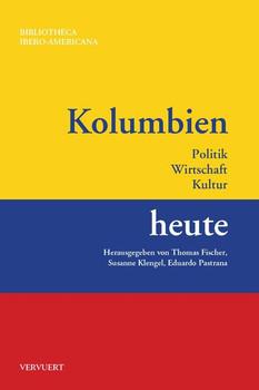 Kolumbien heute : Politik, Wirtschaft, Kultur [Taschenbuch]