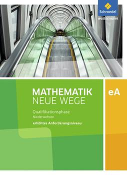 Mathematik Neue Wege SII / Mathematik Neue Wege SII - Ausgabe 2017 für Niedersachsen. Ausgabe 2017 für Niedersachsen / Qualifikationsphase eA Leistungskurs: Arbeitsbuch [Gebundene Ausgabe]