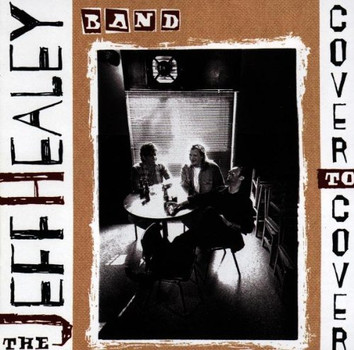 Jeff Healey Band - Cover to Cover
