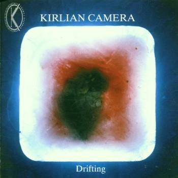 Kirlian Camera - Drifting