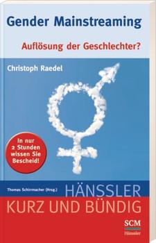 Gender Mainstreaming: Auflösung der Geschlechter? - Raedel, Christoph