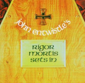 John Entwistle - Rigor Mortis Sets in