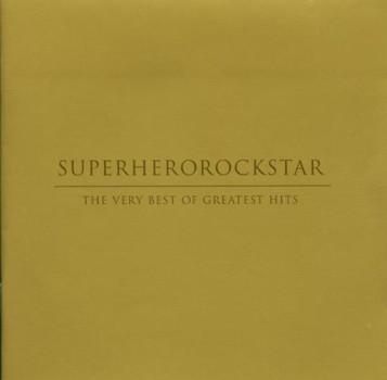 Superherorockstar - Best of Greatest Hits,the Very