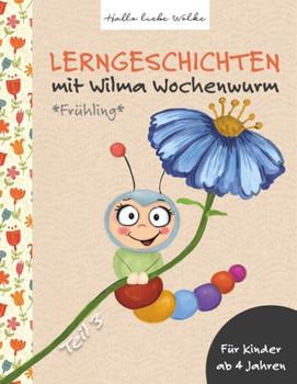 Lerngeschichten mit Wilma Wochenwurm - Teil 3. Frühling - Susanne Bohne  [Taschenbuch]
