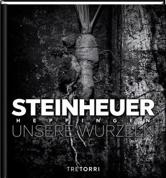 Steinheuer. Unsere Wurzeln - Hans Stefan Steinheuer  [Gebundene Ausgabe]