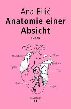 Anatomie einer Absicht - Ana Bilic  [Gebundene Ausgabe]