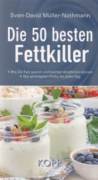Die 50 besten Fettkiller - Sven-David Müller-Nothmann [Broschiert]