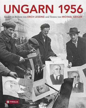 Ungarn 1956. Aufstand, Revolution und Freiheitskampf in einem geteilten Europa - Michael Gehler  [Gebundene Ausgabe]