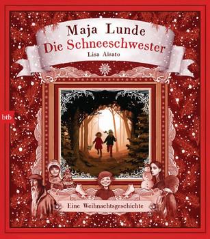 Die Schneeschwester. Eine Weihnachtsgeschichte - Maja Lunde  [Gebundene Ausgabe]