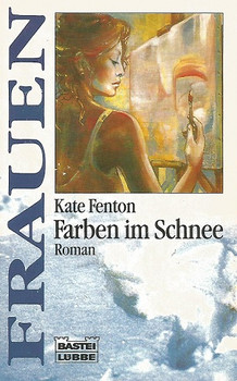 Farben im Schnee - Kate Fenton