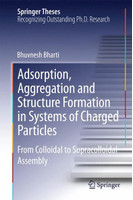 Adsorption, Aggregation and Structure Formation in Systems of Charged Particles. From Colloidal to Supracolloidal Assembly - Bhuvnesh Bharti  [Gebundene Ausgabe]
