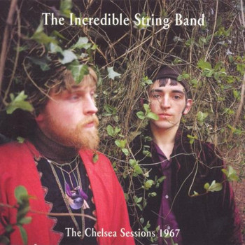 the Incredible String Band - The Chelsea Sessions
