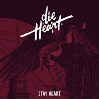 Die Heart - Stay Heart [2 CDs]