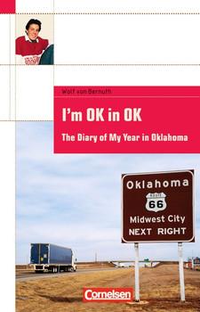 Cornelsen English Library. Für den Englischunterricht in der Sekundarstufe I. Fiction: I'm Ok in OK: The diary of my year in Oklahoma. Ab Lernjahr 4, Level 2 - Wolf von Bernuth