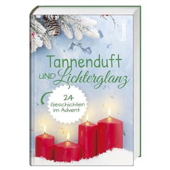 Tannenduft und Lichterglanz. 24 Geschichten im Advent [Taschenbuch]