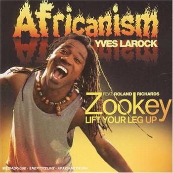 Africanism Vs.Yves Larock - Zookey [Lift Your Leg Up]