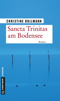 Sancta Trinitas am Bodensee. Roman - Christine Bollmann  [Taschenbuch]