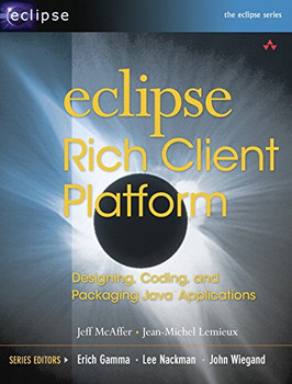 Eclipse Rich Client Platform: Designing, Coding, and Packaging Java Applications (Eclipse (Addison-Wesley)) - Jeff McAffer