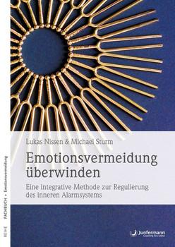 Emotionsvermeidungen überwinden. Eine integrative Methode zur Regulierung des inneren Alarmsystems - Lukas Nissen  [Taschenbuch]