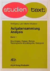 Aufgabensammlung Analysis, 4 Bde., Bd.1, Grundlagen, Folgen, Reihen, Topologische Grundbegriffe, Stetigkeit - Wolfgang Luh