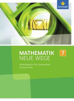 Mathematik Neue Wege SI / Mathematik Neue Wege SI - Ausgabe 2016 für Rheinland-Pfalz. Ausgabe 2016 für Rheinland-Pfalz / Arbeitsbuch 7