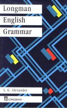 Longman English Grammar (Grammar Practice) - Louis G. Alexander
