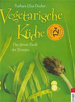 Vegetarische Küche - Barbara Rias-Bucher