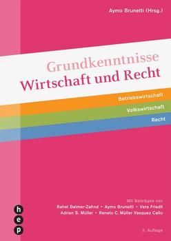 Grundkenntnisse Wirtschaft und Recht (Print inkl. eLehrmittel, Neuauflage). Betriebswirtschaft | Volkswirtschaft | Recht [Taschenbuch]