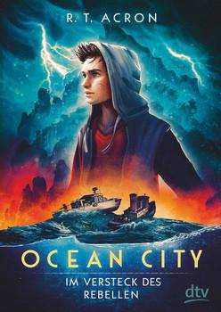 Ocean City – Im Versteck des Rebellen - R. T. (F.M.Reifenberg, Ch.Tielmann) Acron  [Gebundene Ausgabe]