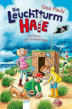 Die Leuchtturm-HAIE (3). Die Beute der Strandpiraten - Gisa Pauly  [Gebundene Ausgabe]