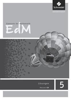 Elemente der Mathematik SI / Elemente der Mathematik SI - Ausgabe 2013 für G9 in Hessen. Ausgabe 2013 für G9 in Hessen / Lösungen 5 [Taschenbuch]