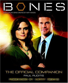 Bones: The Official Companion: The Official Companion Seasons 1 and 2 - Paul Ruditis