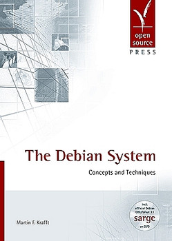 The Debian System: Concepts and Techniques - Martin F. Krafft