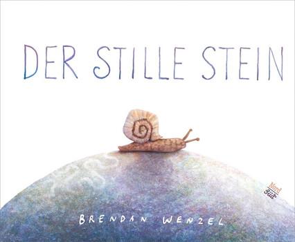 Der stille Stein - Brendan Wenzel  [Gebundene Ausgabe]