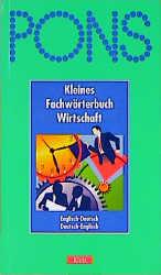 PONS Kleines Fachwörterbuch Wirtschaft, Englisch-Deutsch, Deutsch-Englisch - Peter H. Collin