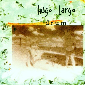 Hugo Largo - Drum