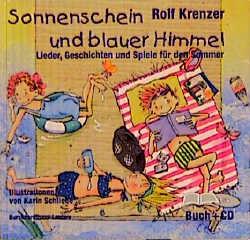 Sonnenschein und blauer Himmel. Lieder, Geschichten und Spiele für den Sommer - Rolf Krenzer