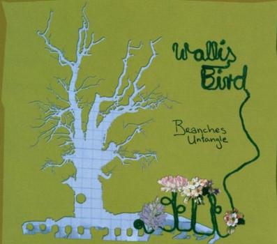 Wallis Bird - Branches Untangle