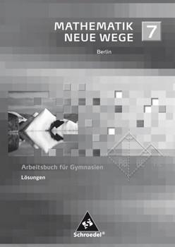 Mathematik Neue Wege SI / Mathematik Neue Wege SI - Ausgabe 2006 für Berlin. Ausgabe 2006 für Berlin / Lösungen 7 [Taschenbuch]